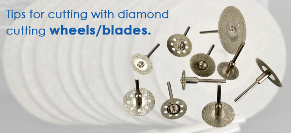 Tips for cutting with diamond cutting wheels.jpg